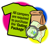 All campers are required to purchase the Outing Package
